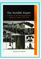 The Invisible Empire : A History of the Telecommunications Industry in Canada, 1846-1956